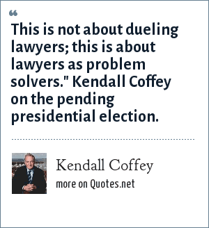 Kendall Coffey: This is not about dueling lawyers; this is about lawyers as problem solvers.