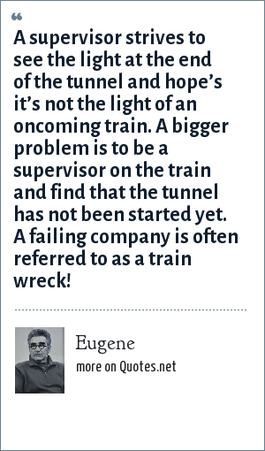 Eugene A Supervisor Strives To See The Light At The End Of The