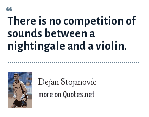 Dejan Stojanovic: There is no competition of sounds between a nightingale and a violin.