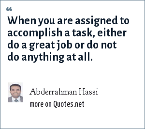 Abderrahman Hassi: When you are assigned to accomplish a task, either do a great job or do not do anything at all.
