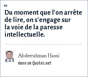 Abderrahman Hassi: Du moment que l'on arrête de lire, on s'engage sur la voie de la paresse intellectuelle.