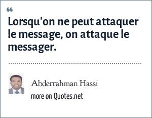 Abderrahman Hassi: Lorsqu'on ne peut attaquer le message, on attaque le messager.