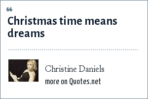 Christine Daniels: Christmas time means dreams