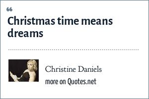Christine Daniels: Christmas time means dreams