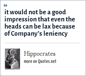 Hippocrates: it would not be a good impression that even the heads can be lax because of Company's leniency