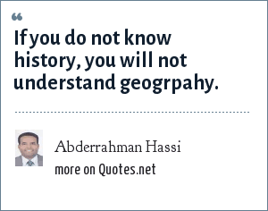 Abderrahman Hassi: If you do not know history, you will not understand geogrpahy.