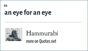 Hammurabi: an eye for an eye