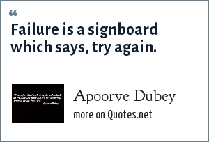 Apoorve Dubey: Failure is a signboard which says, try again.