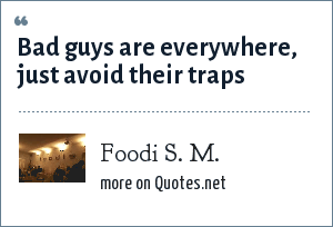Foodi S. M.: Bad guys are everywhere, just avoid their traps