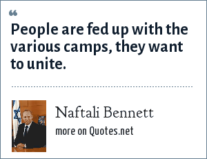 Naftali Bennett: People are fed up with the various camps, they want to unite.