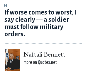 Naftali Bennett: If worse comes to worst, I say clearly — a soldier must follow military orders.