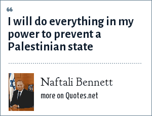 Naftali Bennett: I will do everything in my power to prevent a Palestinian state