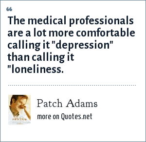 Patch Adams: The medical professionals are a lot more comfortable calling it