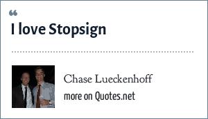 Chase Lueckenhoff: I love Stopsign