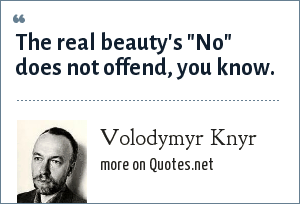 Volodymyr Knyr: The real beauty's