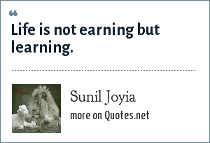 Sunil Joyia: Life is not earning but learning.