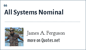 James A. Ferguson: All Systems Nominal