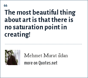 Mehmet Murat ildan: The most beautiful thing about art is that there is no saturation point in creating!