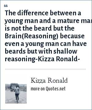 Kizza Ronald: The difference between a young man and a mature man is not the beard but the Brain(Reasoning) because even a young man can have beards but with shallow reasoning-Kizza Ronald-