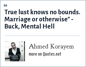 Ahmed Korayem: True lust knows no bounds. Marriage or otherwise