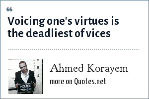 Ahmed Korayem: Voicing one's virtues is the deadliest of vices