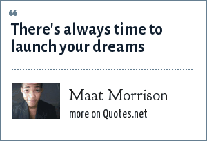 Maat Morrison: There's always time to launch your dreams
