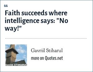 Gavriil Stiharul: Faith succeeds where intelligence says:
