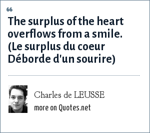 Charles de LEUSSE: The surplus of the heart overflows from a smile. (Le surplus du coeur Déborde d'un sourire)
