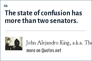 John Alejandro King, a.k.a. The Covert Comic, www.covertcomic.com: The state of confusion has more than two senators.