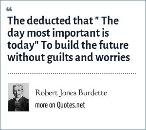Robert Jones Burdette: The deducted that