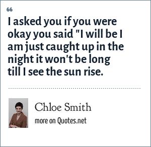 Chloe Smith: I asked you if you were okay you said