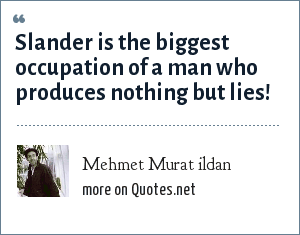Mehmet Murat ildan: Slander is the biggest occupation of a man who produces nothing but lies!