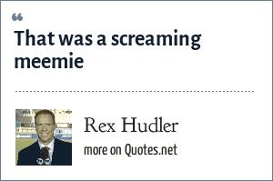Rex Hudler: That was a screaming meemie