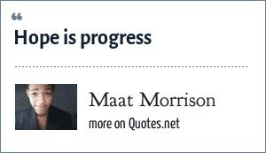 Maat Morrison: Hope is progress