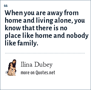Ilina Dubey: When you are away from home and living alone, you know that there is no place like home and nobody like family.