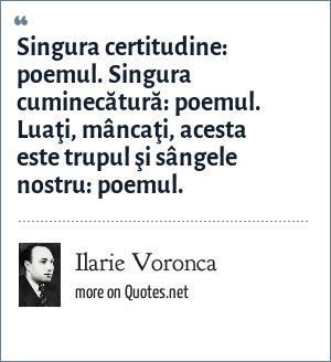 Ilarie Voronca: Singura certitudine: poemul. Singura cuminecătură: poemul. Luaţi, mâncaţi, acesta este trupul şi sângele nostru: poemul.