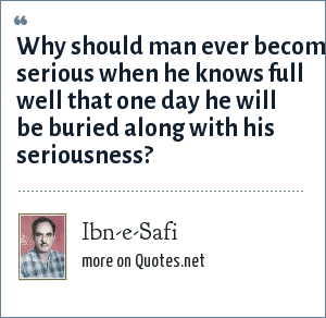 Ibn-e-Safi: Why should man ever become serious when he knows full well that one day he will be buried along with his seriousness?