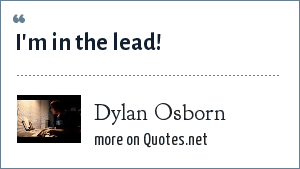 Dylan Osborn: I'm in the lead!