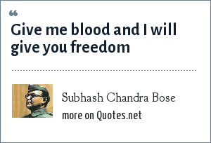 Subhash Chandra Bose: Give me blood and I will give you freedom
