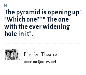 Firesign Theatre: The pyramid is opening up