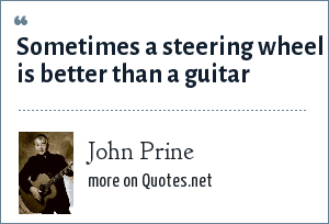 John Prine: Sometimes a steering wheel is better than a guitar