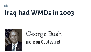 George Bush: Iraq had WMDs in 2003
