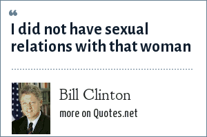 Bill Clinton: I did not have sexual relations with that woman