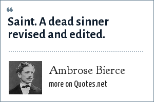 Ambrose Bierce: Saint. A dead sinner revised and edited.
