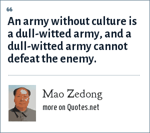 Mao Zedong: An army without culture is a dull-witted army, and a dull-witted army cannot defeat the enemy.