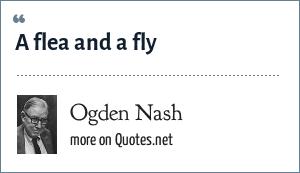 Ogden Nash: A flea and a fly