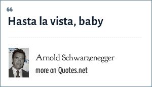 Arnold Schwarzenegger: Hasta la vista, baby