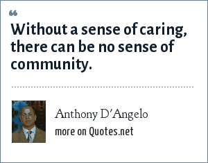 Anthony D'Angelo: Without a sense of caring, there can be no sense of community.