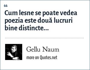 Gellu Naum: Cum lesne se poate vedea poezia este două lucruri bine distincte...