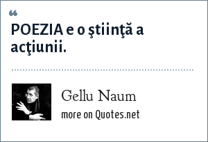 Gellu Naum: POEZIA e o ştiinţă a acţiunii.